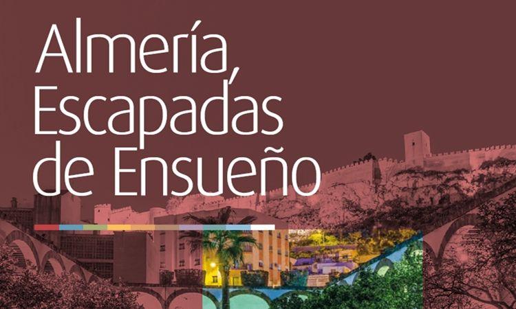 Almería, Escapadas de Ensueño